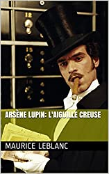Arsène Lupin: L'Aiguille creuse (French Edition)