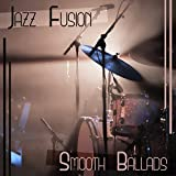 Jazz Fusion – Smooth Ballads: Relaxing Instrumental Music, Smooth Background Piano, Drums, Bass & Trumpet