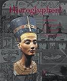 Hieroglyphen: Der Mythos der Bilderschrift von Nofretete bis Andy Warhol -
