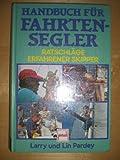 Handbuch für Fahrtensegler: Ratschläge erfahrener Skipper
