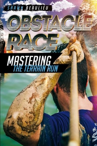 Obstacle Race: Mastering The Terrain Run por Shawn Beaulieu
