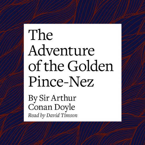 The Adventure of the Golden Pince-Nez  Audiolibri