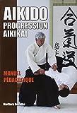 Aïkido - Progression Aïkikaï : Manuel pédagogique