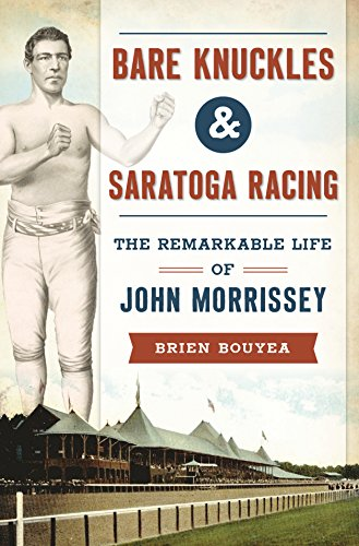 Bare Knuckles & Saratoga Racing: The Remarkable Life of John Morrissey (Sports) (English Edition) - Saratoga Track