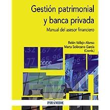 Gestión Patrimonial Y Banca Privada. Manual Del Asesor Financiero (Economía Y Empresa)
