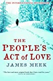 The People's Act Of Love: Written by James Meek, 2006 Edition, (New Ed) Publisher: Canongate Books [Paperback]