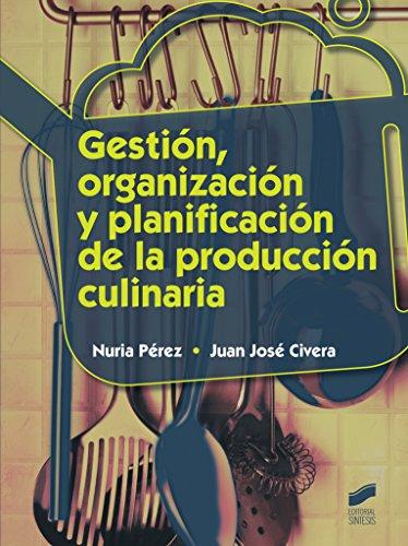 Gestión, organización y planificación de la producción culinaria (Hostelería y Turismo)