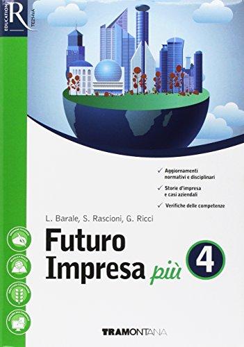 Futuro impresa pi. Per le Scuole superiori. Con e-book. Con 2 espansioni online