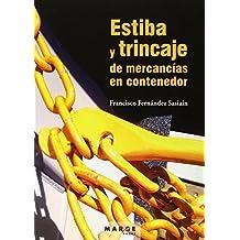 Estiba Y Trincaje De Mercancías En Contenedor (Biblioteca de logística)