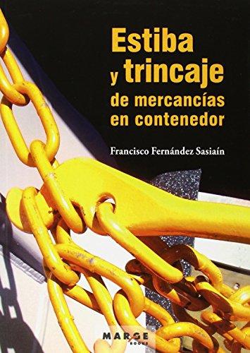 Estiba y trincaje de mercancías en contenedor (Biblioteca de logística) por Francisco Fernández Saiaín