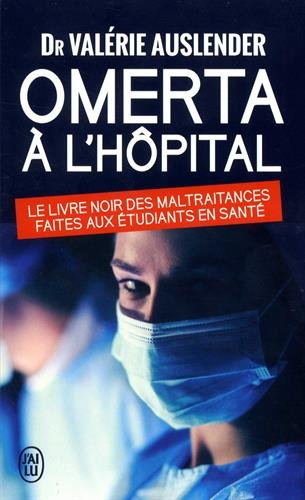 Omerta à l'hôpital : Le livre noir des maltraitances faites aux étudiants de santé