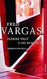 Fliehe weit und schnell: Kriminalroman (Kommissar Adamsberg ermittelt, Band 3) - Fred Vargas