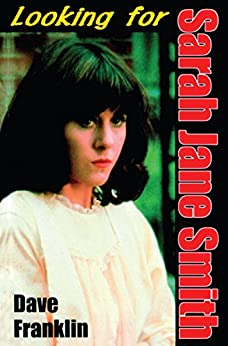 Looking For Sarah Jane Smith: A Riotous Black Comedy by [Franklin, Dave]