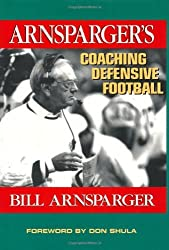 Arnsparger's Coaching Defensive Football by Bill Arnsparger (1998-07-24)