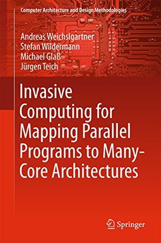 Invasive Computing for Mapping Parallel Programs to Many-Core Architectures (Computer Architecture and Design Methodologies) (English Edition) Chip-on-glas