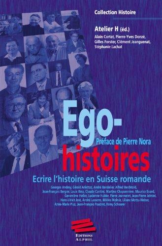 Ego-histoires: Ecrire l'histoire en Suisse romande