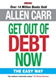 Get Out of Debt Now: The Easy Way (Allen Carr Easy Way)