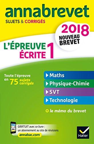 Annales Annabrevet 2018 L'preuve crite 1 du nouveau brevet 3e: maths, physique-chimie, SVT, technologie