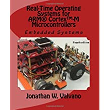 3: Embedded Systems: Real-Time Operating Systems for Arm Cortex M Microcontrollers: Volume 3