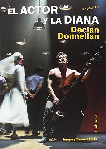 El actor y la Diana (Arte/ Teoría Teatral) por Declan Donnellan