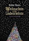 Weihnachten auf der Lindwurmfeste: oder: Warum ich Hamoulimepp hasse - Walter Moers