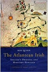The Atlantean Irish: Ireland's Oriental and Maritime Heritage Paperback