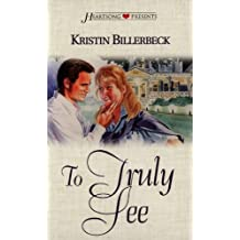 To Truly See (Heartsong Presents #294) by Kristin Billerbeck (1656-08-02)