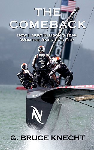 the-comeback-how-larry-ellison-s-team-won-the-america-s-cup-kindle-single-english-edition