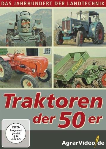 Das Jahrhundert der Landtechnik: Traktoren der 50er Jahrhunderts Traktoren