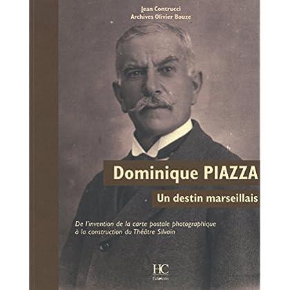 Dominique Piazza - Un destin marseillais