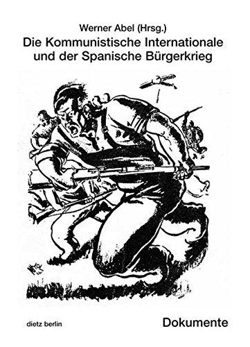 Die Kommunistische Internationale und der Spanische Bürgerkrieg: Dokumente