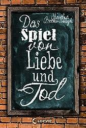 Das Spiel von Liebe und Tod (German Edition)