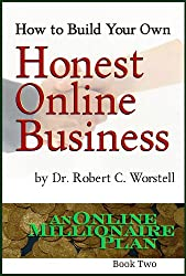 How to Build Your Own Honest Online Business (An Online Millionaire Plan Book 2) (English Edition)