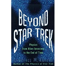 Beyond Star Trek: Physics from Alien Invasions to the End of Time by Lawrence M. Krauss (1997-11-07)