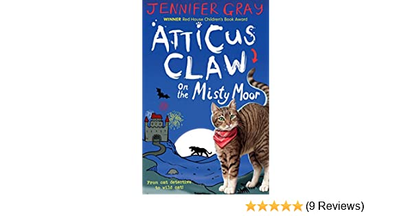 Atticus claw on the misty moor atticus claw worlds greatest cat atticus claw on the misty moor atticus claw worlds greatest cat detective book 6 ebook jennifer gray mark ecob amazon kindle store fandeluxe Choice Image
