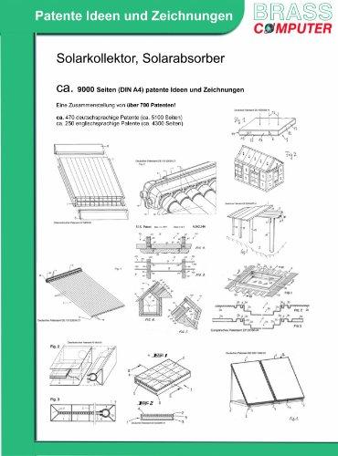 Solarkollektor / Solarabsorber, über 9000 Seiten (DIN A4) patente Ideen und Zeichnungen