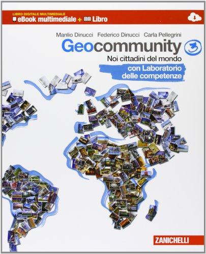 Geocommunity. Con Lab. competenze. Multimediale. Per la Scuola media. Con e-book. Con espansione online: 3