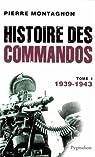 Histoire des commandos, tome 1 : 1939-1943 par Montagnon