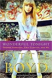Wonderful Tonight: George Harrison, Eric Clapton, and Me by Pattie Boyd (2007-08-28)