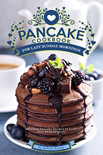 Pancake Cookbook for Lazy Sunday Mornings: Delicious Pancake Recipes to Fulfill Your Requirements - Dark Green-chip