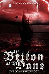The Briton and the Dane  The Complete Trilogy  2nd Edition