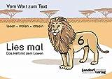 Lies mal 6 - Das Heft mit dem Löwen: Vom Wort zum Text - Anfangslesen