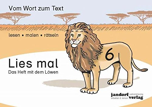 Lies mal 6 - Das Heft mit dem Löwen: Vom Wort zum Text - Anfangslesen por Jan Debbrecht