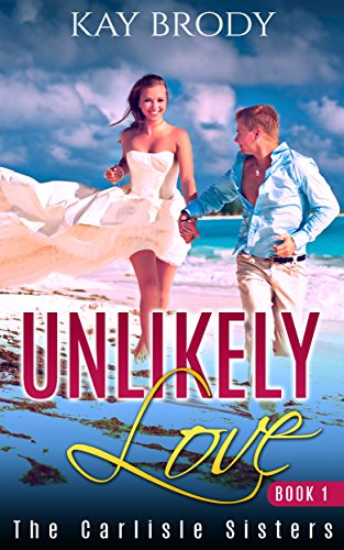 unlikely-love-a-clean-wholesome-love-story-book-1-the-carlisle-sisters