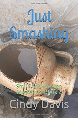 Just Smashing: Smith and Westen Mysteries, Book 2 Smith Weste