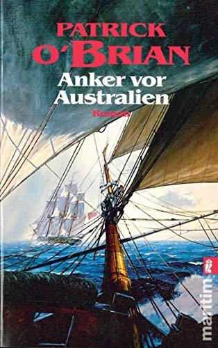 Anker vor Australien (Ein Jack-Aubrey-Roman 14) (Hemsworth B)