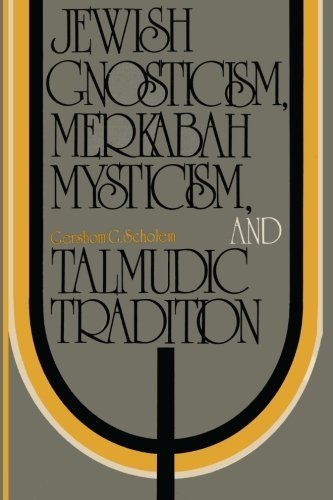 Jewish Gnosticism, Merkabah Mysticism, and Talmudic Tradition by Gershom G. Scholem (2015-08-28)
