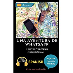 Una aventura de WhatsApp: Learn Spanish with Improve Spanish Reading Downloadable Audio included