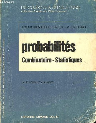 PROBABILITES - COMBINATOIRE - STATISTIQUES / LES MATHEMATIQUES EN PC - MP - 2è ANNEE / COLLECTION DU COURS AU X APPLICATIONS.