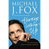 Always Looking Up by Michael J. Fox (2009-04-16)